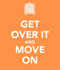 get over it and move on